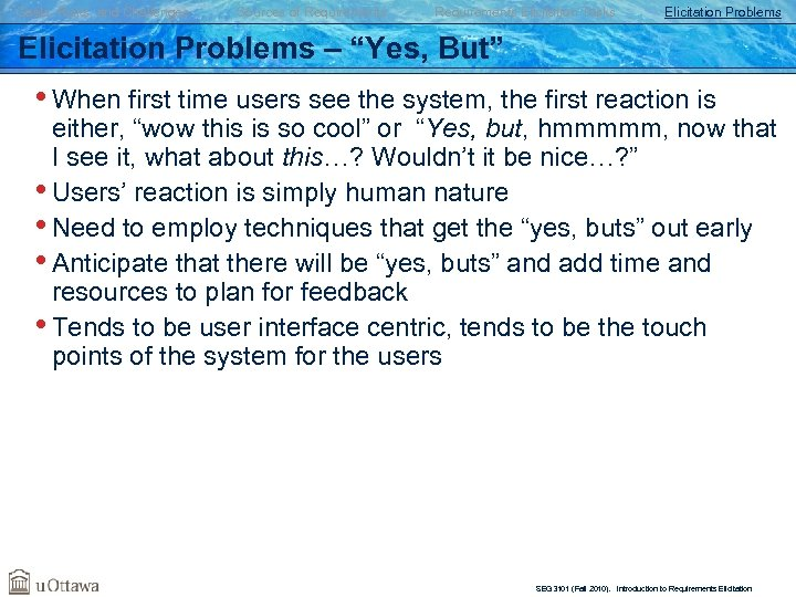 "Goals, Risks, and Challenges Sources of Requirements Elicitation Tasks Elicitation Problems – ""Yes, But"""