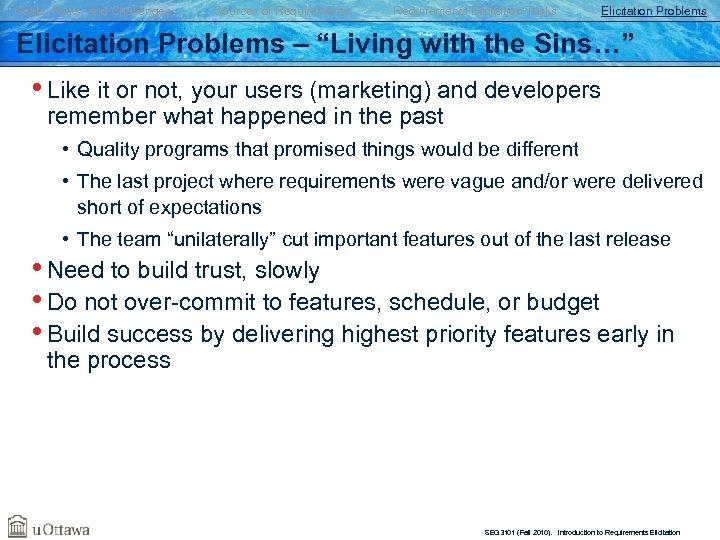 "Goals, Risks, and Challenges Sources of Requirements Elicitation Tasks Elicitation Problems – ""Living with"