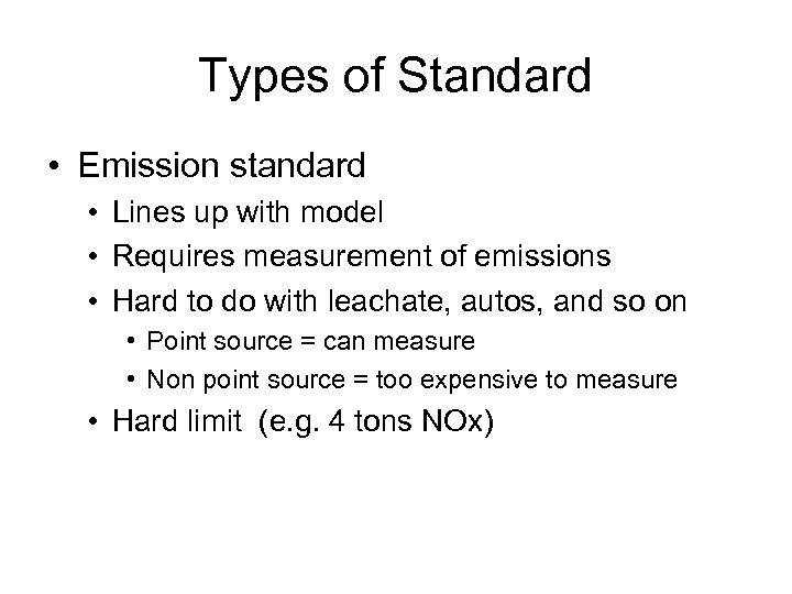 Types of Standard • Emission standard • Lines up with model • Requires measurement