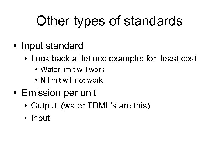 Other types of standards • Input standard • Look back at lettuce example: for