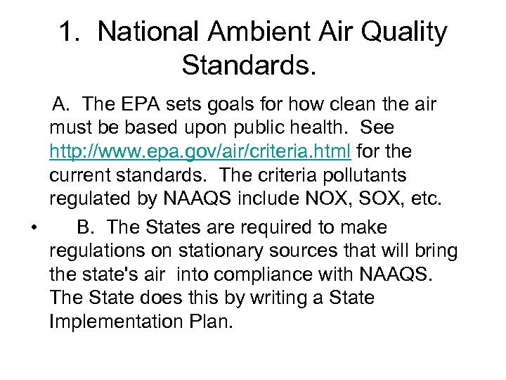 1. National Ambient Air Quality Standards. A. The EPA sets goals for how clean