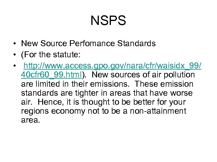 NSPS • New Source Perfomance Standards • (For the statute: • http: //www. access.