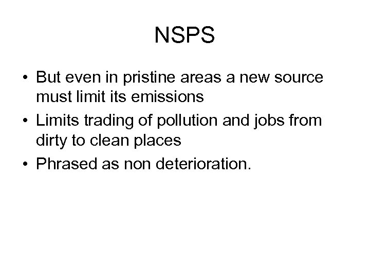 NSPS • But even in pristine areas a new source must limit its emissions