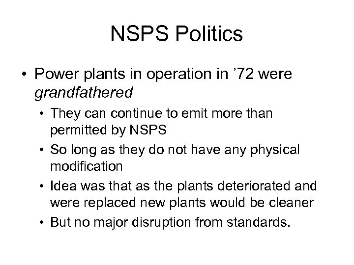 NSPS Politics • Power plants in operation in ' 72 were grandfathered • They