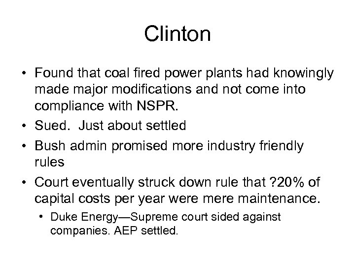 Clinton • Found that coal fired power plants had knowingly made major modifications and