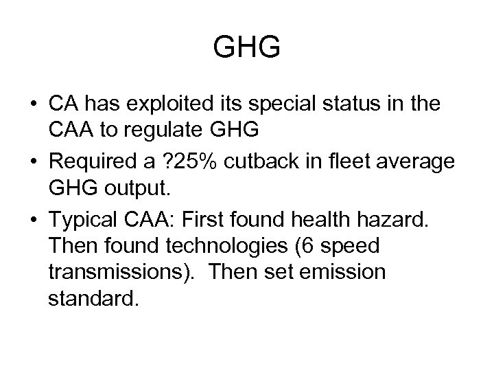GHG • CA has exploited its special status in the CAA to regulate GHG