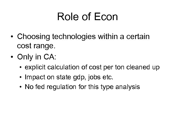 Role of Econ • Choosing technologies within a certain cost range. • Only in