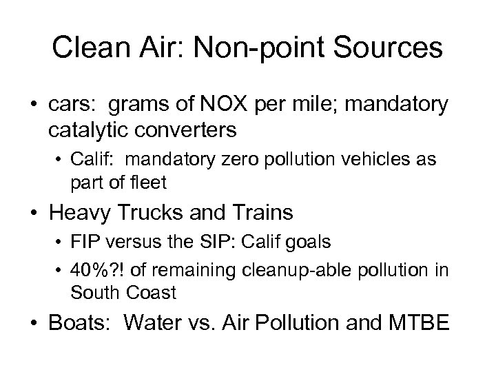 Clean Air: Non-point Sources • cars: grams of NOX per mile; mandatory catalytic converters