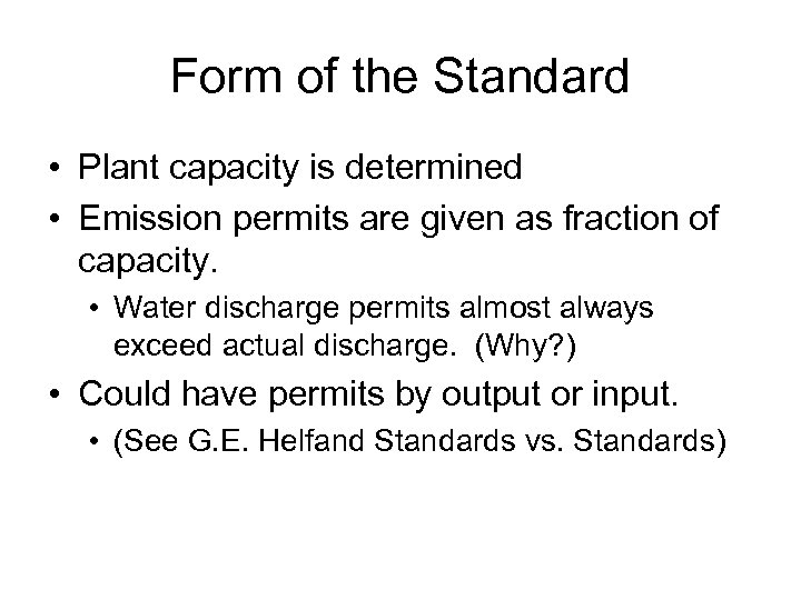 Form of the Standard • Plant capacity is determined • Emission permits are given