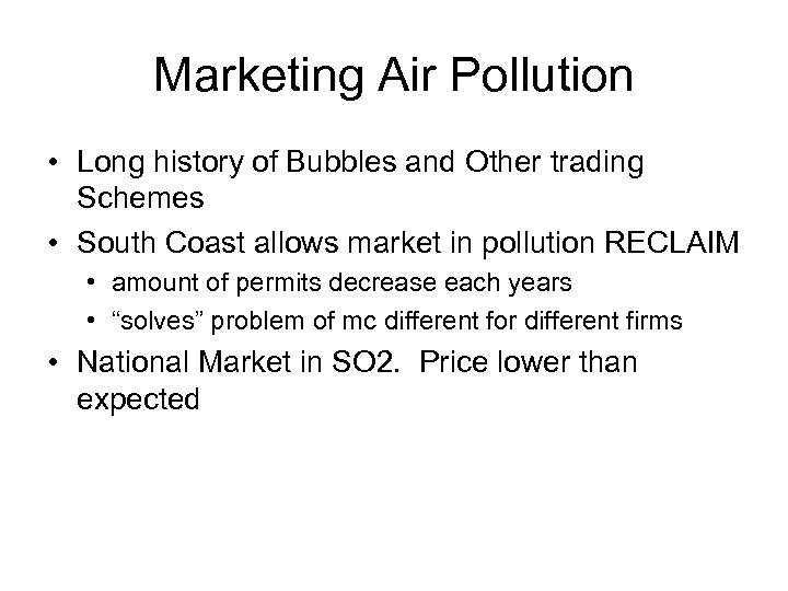 Marketing Air Pollution • Long history of Bubbles and Other trading Schemes • South