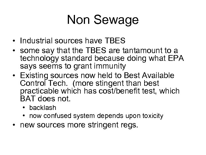 Non Sewage • Industrial sources have TBES • some say that the TBES are