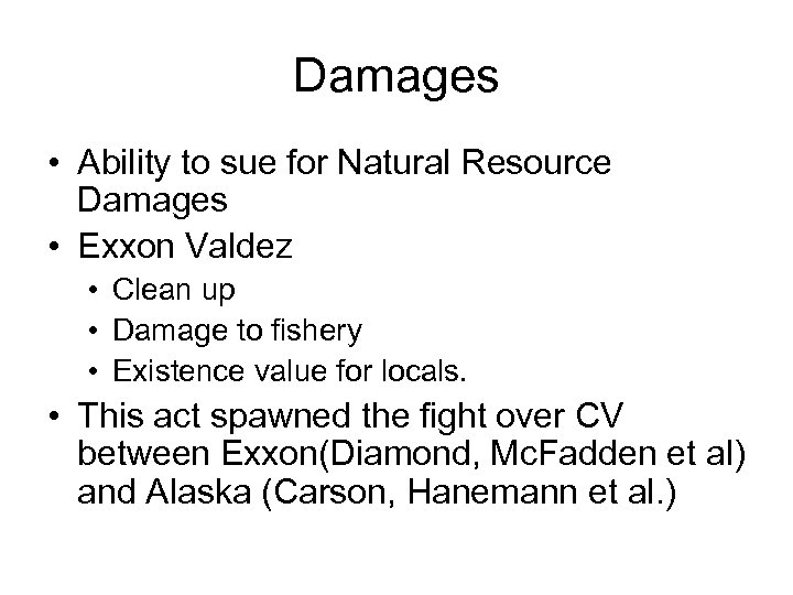 Damages • Ability to sue for Natural Resource Damages • Exxon Valdez • Clean
