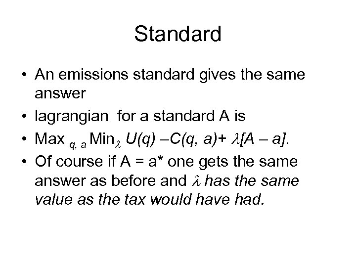 Standard • An emissions standard gives the same answer • lagrangian for a standard