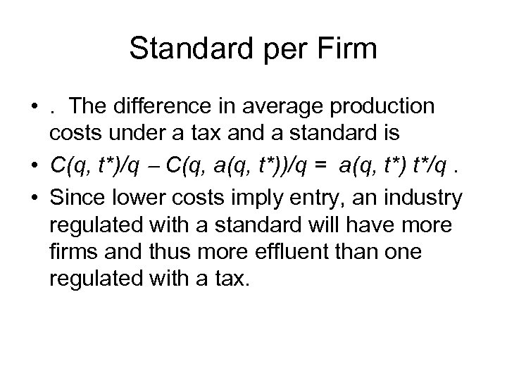 Standard per Firm • . The difference in average production costs under a tax