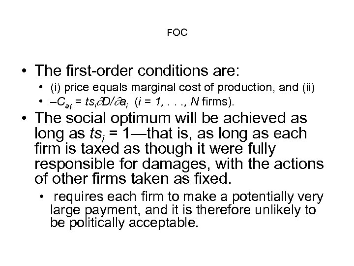 FOC • The first-order conditions are: • (i) price equals marginal cost of production,