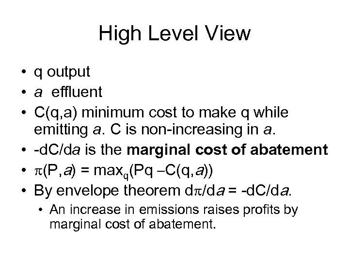 High Level View • q output • a effluent • C(q, a) minimum cost
