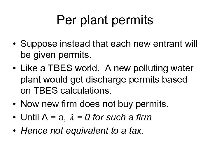 Per plant permits • Suppose instead that each new entrant will be given permits.