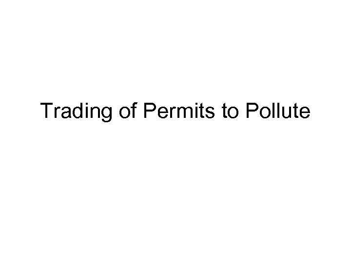 Trading of Permits to Pollute