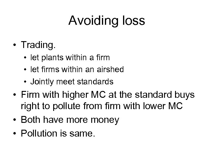 Avoiding loss • Trading. • let plants within a firm • let firms within