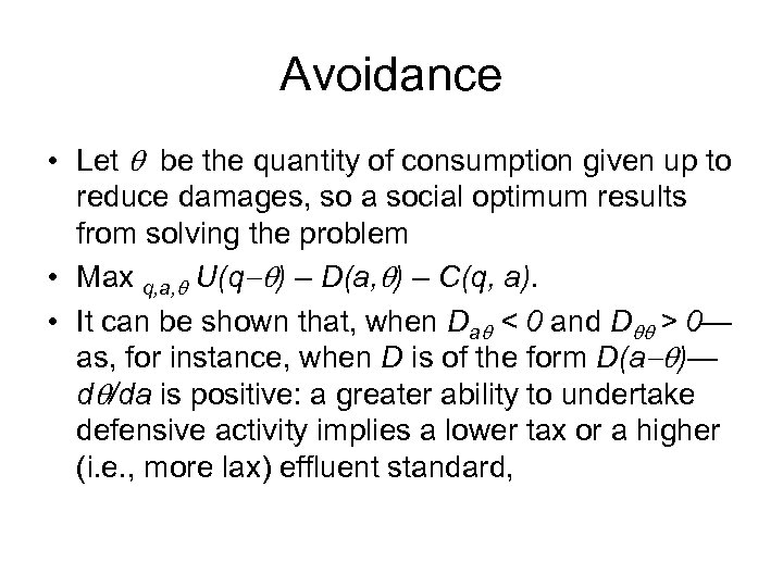 Avoidance • Let be the quantity of consumption given up to reduce damages, so