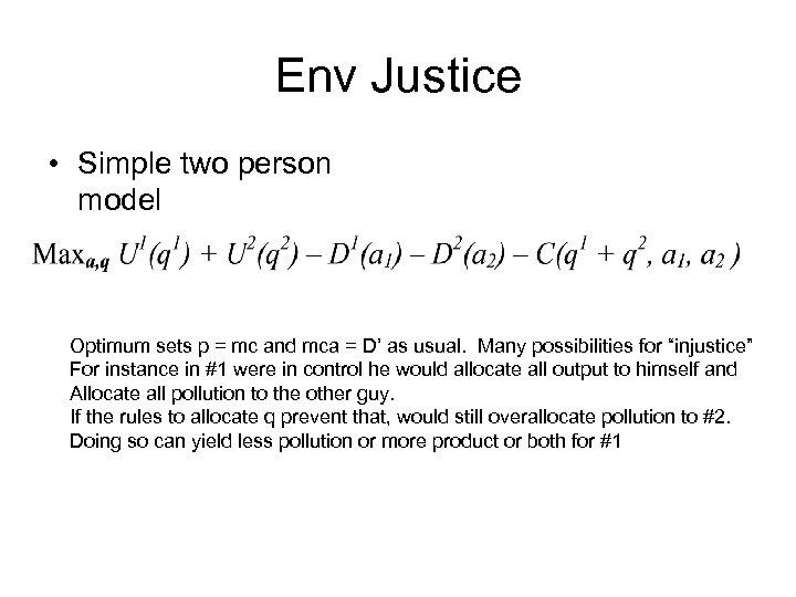 Env Justice • Simple two person model Optimum sets p = mc and mca