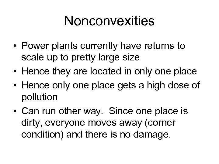 Nonconvexities • Power plants currently have returns to scale up to pretty large size