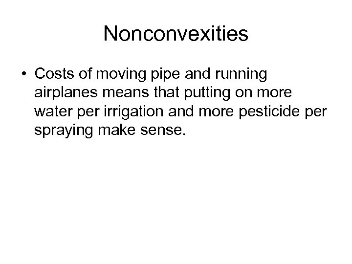 Nonconvexities • Costs of moving pipe and running airplanes means that putting on more