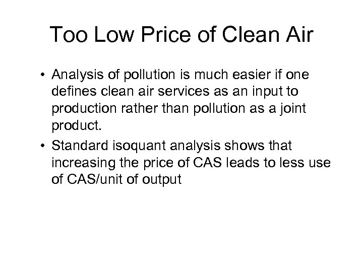 Too Low Price of Clean Air • Analysis of pollution is much easier if