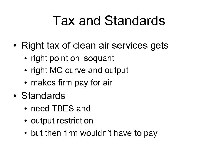 Tax and Standards • Right tax of clean air services gets • right point