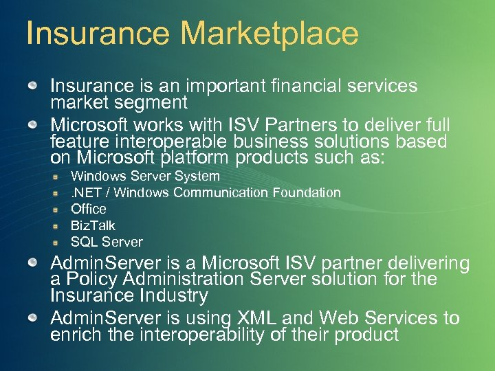 Insurance Marketplace Insurance is an important financial services market segment Microsoft works with ISV