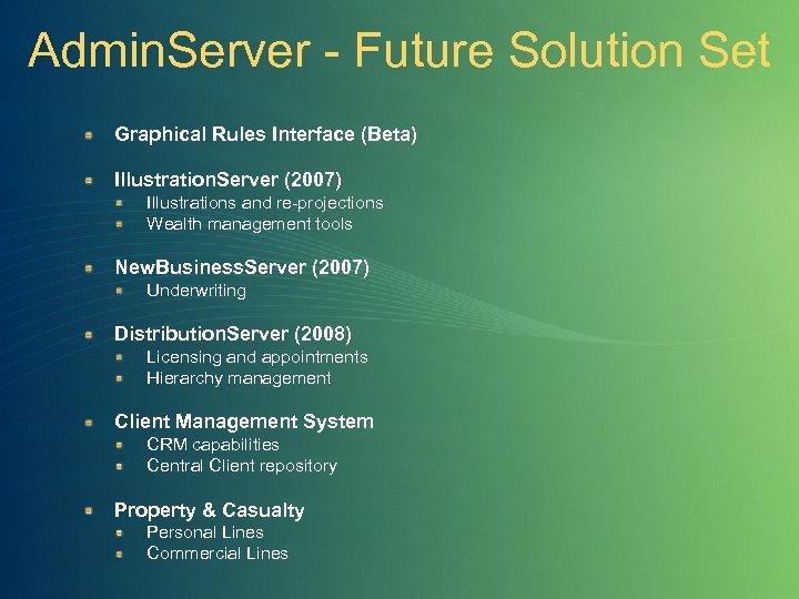 Admin. Server - Future Solution Set Graphical Rules Interface (Beta) Illustration. Server (2007) Illustrations