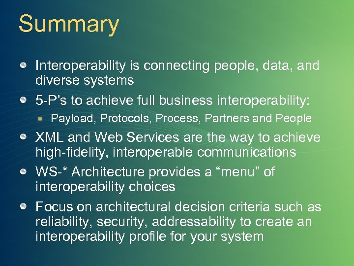 Summary Interoperability is connecting people, data, and diverse systems 5 -P's to achieve full