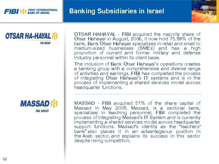 Banking Subsidiaries in Israel OTSAR HAHAYAL - FIBI acquired the majority share of Otsar