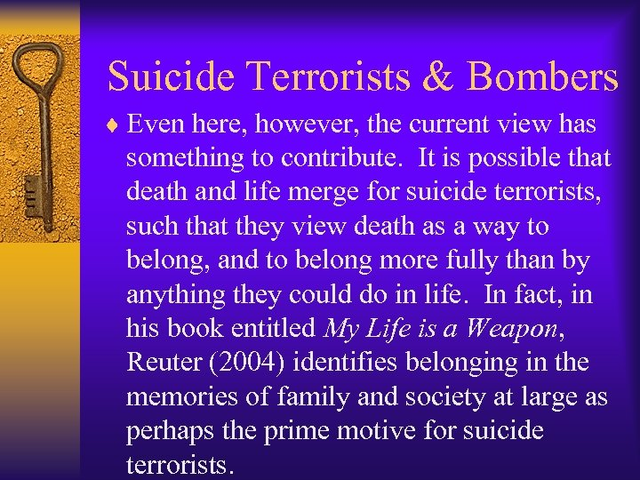 Suicide Terrorists & Bombers ¨ Even here, however, the current view has something