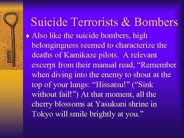 Suicide Terrorists & Bombers ¨ Also like the suicide bombers, high belongingness seemed