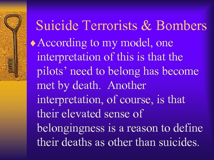 Suicide Terrorists & Bombers ¨According to my model, one interpretation of this is