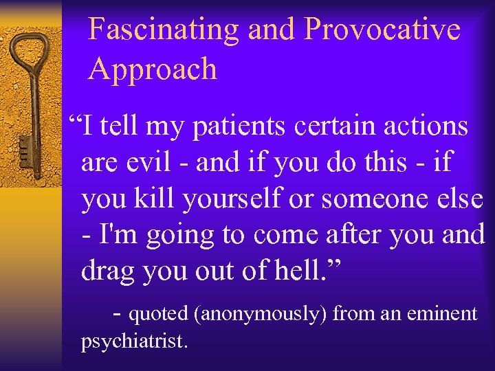 """Fascinating and Provocative Approach """"I tell my patients certain actions are evil - and"""