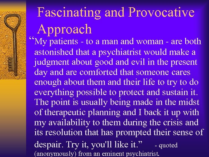 """Fascinating and Provocative Approach """"My patients - to a man and woman - are"""