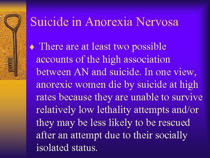 Suicide in Anorexia Nervosa ¨ There at least two possible accounts of the high
