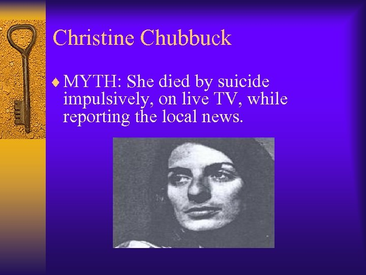 Christine Chubbuck ¨ MYTH: She died by suicide impulsively, on live TV, while reporting