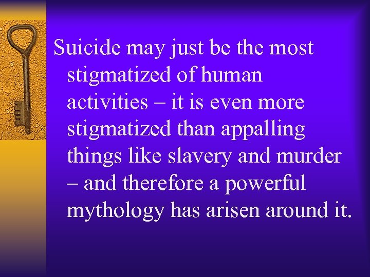 Suicide may just be the most stigmatized of human activities – it is even
