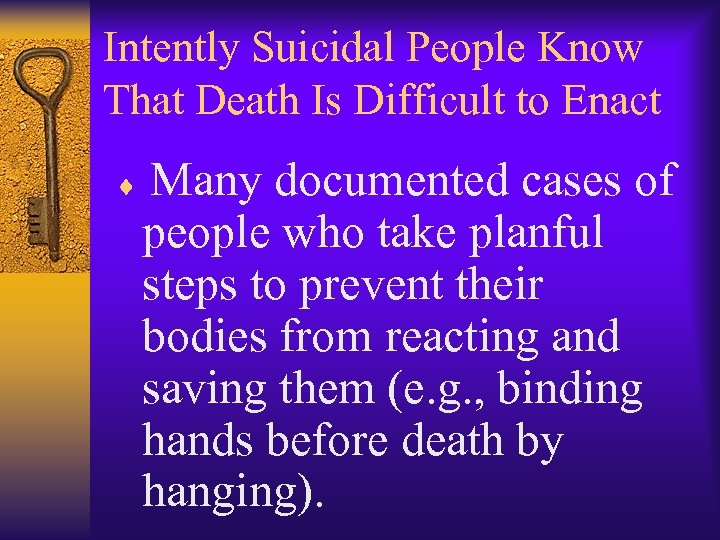 Intently Suicidal People Know That Death Is Difficult to Enact Many documented cases of