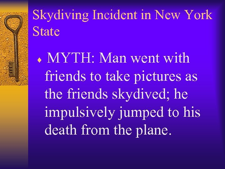 Skydiving Incident in New York State MYTH: Man went with friends to take pictures