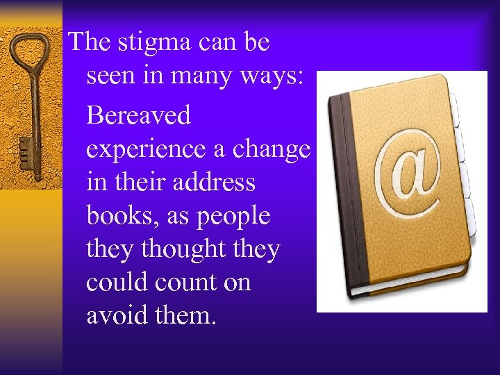 The stigma can be seen in many ways: Bereaved experience a change in their