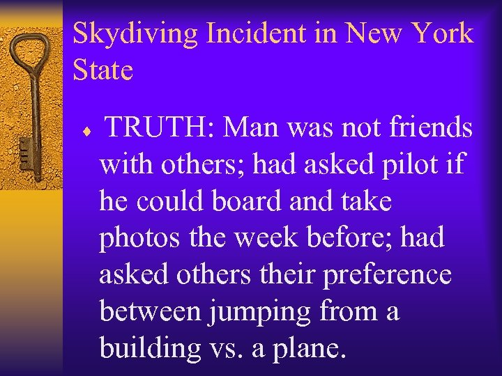 Skydiving Incident in New York State TRUTH: Man was not friends with others; had