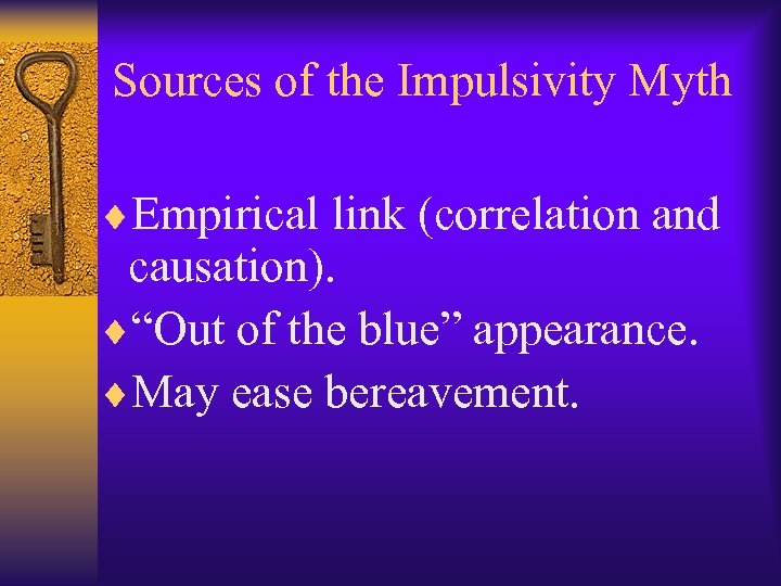 "Sources of the Impulsivity Myth ¨Empirical link (correlation and causation). ¨""Out of the blue"""