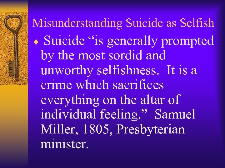 "Misunderstanding Suicide as Selfish ¨ Suicide ""is generally prompted by the most sordid and"