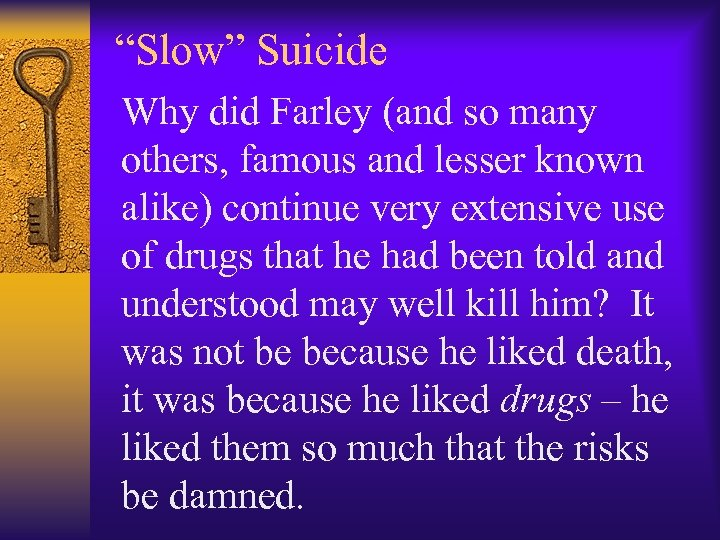"""Slow"" Suicide Why did Farley (and so many others, famous and lesser known alike)"