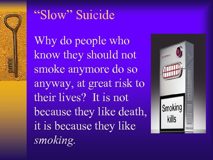 """Slow"" Suicide Why do people who know they should not smoke anymore do so"