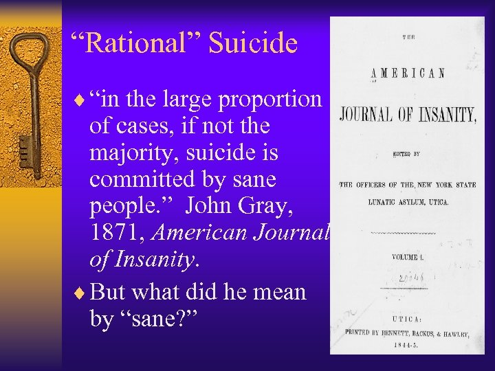 """""""Rational"""" Suicide ¨ """"in the large proportion of cases, if not the majority, suicide"""